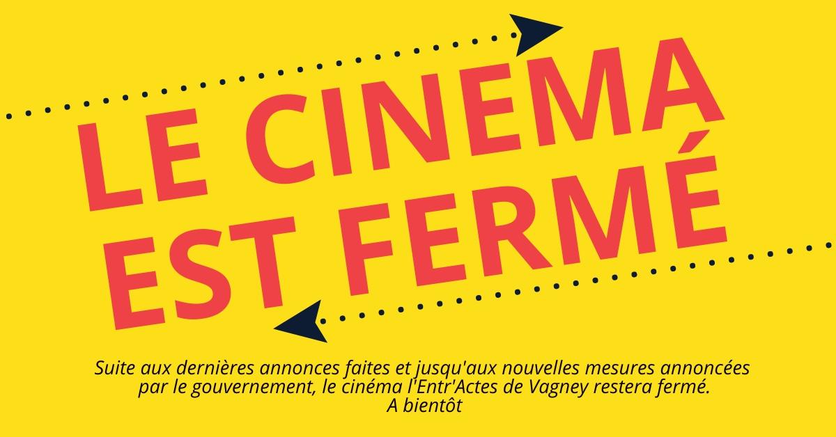 LE CINEMA EST FERME